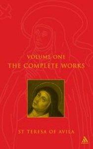 The Complete Works of St Teresa of Avila (Volume One)