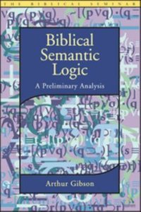 Biblical Semantic Logic: A Preliminary Analysis