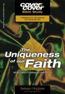 The Uniqueness of Our Faith (Cover To Cover Bible Study Guide Series)