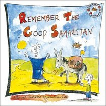 The Good Samaritan (Remember The Parables Series)