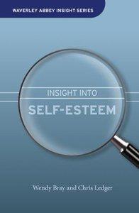 Insight Into Low Self Esteem (Waverley Abbey Insight Series)