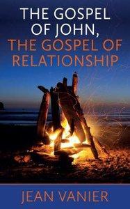 Gospel of John, the Gospel of Relationship, the