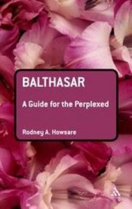 Balthasar (Guides For The Perplexed Series)