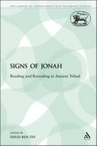 Signs of Jonah (Library Of Hebrew Bible/old Testament Studies Series)