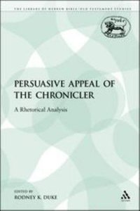 Persuasive Appeal of the Chronicler (Library Of Hebrew Bible/old Testament Studies Series)