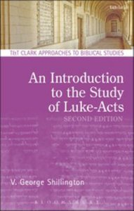 An Introduction to the Study of Luke-Acts (2nd Ed.) (T&t Clark Approaches To Biblical Studies Series)