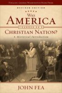Was America Founded as a Christian Nation? a Historical Introduction (2nd Edition)