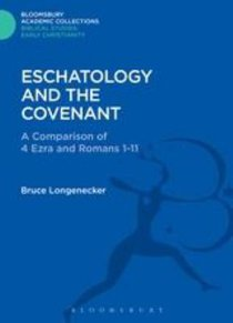 Eschatology and the Covenant (Bloomsbury Academic Collections: Biblical Studies Series)