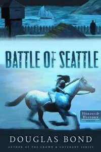 The Battle of Seattle (Heroes & History Series)
