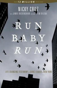 Run Baby Run: The True Story of a New York Ganster Finding Christ