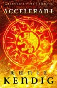 Accelerant (#02 in Abiassas Fire Series)
