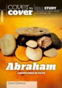 Abraham - Adventures in Faith (Cover To Cover Bible Study Guide Series)
