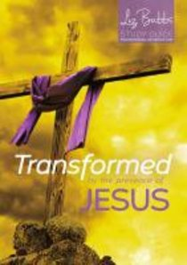 Transformed By the Presence of Jesus (Cover To Cover Lent Studies Series)