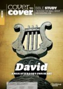 David - a Man After Gods Own Heart (Cover To Cover Bible Study Guide Series)