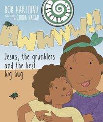 Awwww!!: Jesus, the Grumblers and the Best Big Hug (Talking Tales Series)