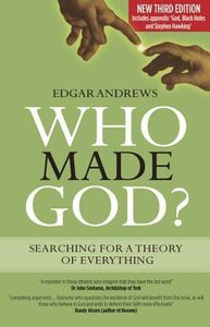Who Made God? Searching For a Theory of Everything (3rd Ed)