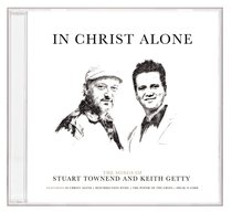 In Christ Alone: Songs of Keith Getty & Stuart Townend