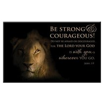 Magnet With a Message: Be Strong & Courageous... (Josh 1:9)