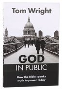 God in Public: How the Bible Speaks Truth to Power Today
