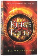 Kings Folly - 1. Darkness Reigns; 2. the Heir War; 3. the End of All Things (3in1) (#01 in Kinsman Chronicles Series)