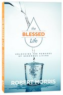 The Blessed Life: Unlocking the Rewards of Generous Giving (3rd Edition)