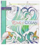 Love Like An Ocean (Majestic Expressions) (Adult Coloring Books Series)