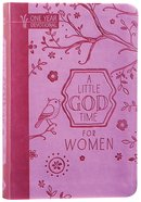 A Little God Time For Women (365 Daily Devotions) (365 Daily Devotions Series)