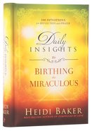 Daily Insights to Birthing the Miraculous