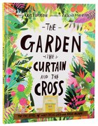 Garden, The Curtain and the Cross, The