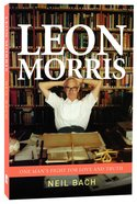 Leon Morris: One Mans Fight For Love and Truth
