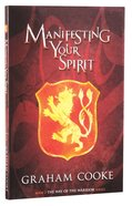 Manifesting Your Spirit (#02 in The Way Of The Warrior Series)