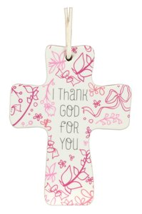 Cross Ceramic With Cord: I Thank God: Natural Blessings (Phil 1:3)