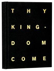 Journal: Thy Kingdom Come