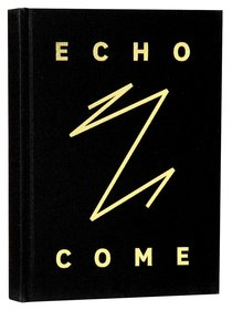 Journal: Echo Come