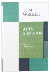 Acts For Everyone: Part 2 Chapters 13-28 (New Testament For Everyone Series)