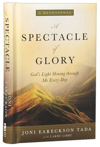 A Spectacle of Glory: Gods Light Shining Through Me Every Day