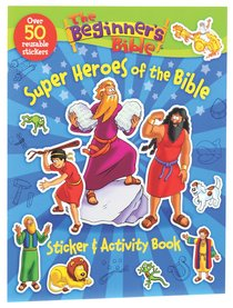 Beginners Bible: A Super Heroes of the Bible Sticker and Activity Book