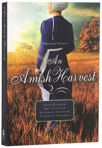 An Amish Harvest (Four Stories) (Amish Harvest Novella Series)