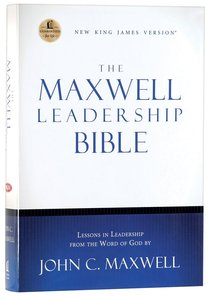 NKJV Maxwell Leadership Bible, Revised and Updated