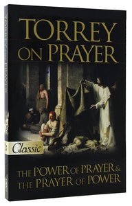 Torrey on Prayer (Pure Gold Classics Series)