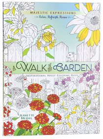 A Walk in the Garden (Majestic Expressions) (Adult Coloring Books Series)