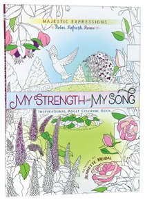 My Strength & My Song (Majestic Expressions) (Adult Coloring Books Series)