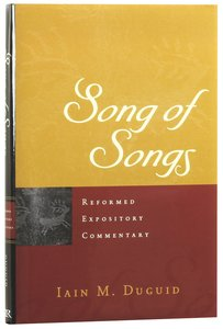 Song of Songs (Reformed Expository Commentary Series)