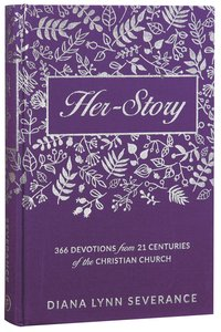 Her-Story:366 Devotions From 21 Centuries of the Christian Church