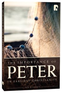 The Importance of Peter in Earliest Christianity