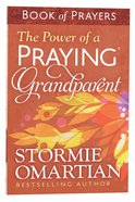 The Power of a Praying Grandparent: Book of Prayers