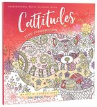 Cattitudes Pure Purrrfection (Majestic Expressions) (Adult Coloring Books Series)