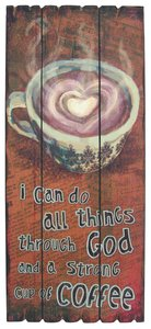 Mdf Wall Art: I Can Do All Things Through God and a Strong Cup of Coffee