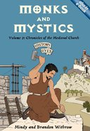 Monks and Mystics (#02 in History Lives Series)