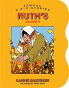 Ruths Journey (Famous Bible Stories Series)